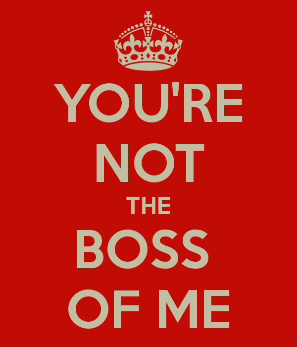 youre not the boss of me 1 not the boss of me history slang by leta blake steem,You Re Not The Boss Of Me Meme